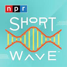 NPR Podcast Short Wave